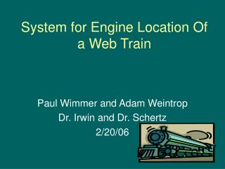System for Engine Location Of a Web Train