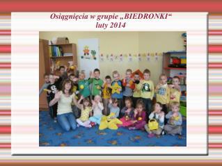"""Osiągnięcia w grupie """"BIEDRONKI"""" luty 2014"""