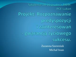 Zuzanna  Szereniuk Michał Iwan