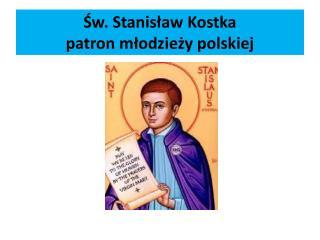 ?w. Stanis?aw Kostka patron m?odzie?y polskiej