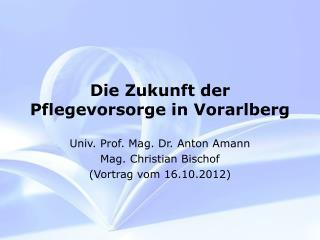 Die Zukunft der Pflegevorsorge in Vorarlberg