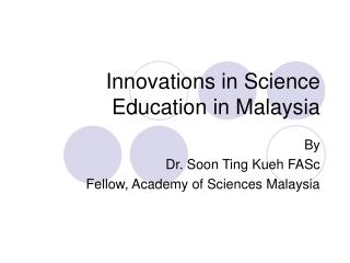 Innovations in Science Education in Malaysia