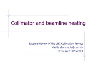 Collimator and beamline heating