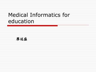 Medical Informatics for education