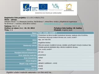 Registračn í  č í slo projektu:  CZ.1.07/1.4.00/21.3712 Š kola  –  adresa:
