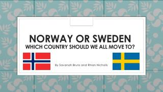 Norway or Sweden which country should we all move to?
