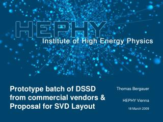 Prototype batch of DSSD from commercial vendors & Proposal for SVD Layout