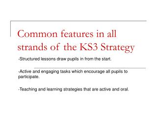 Common features in all strands of the KS3 Strategy