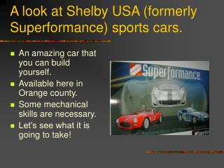 A look at Shelby USA (formerly Superformance) sports cars.