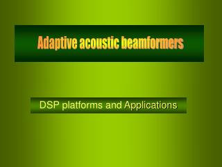 DSP platforms and  Applications