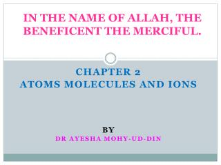 IN THE NAME OF ALLAH, THE BENEFICENT THE MERCIFUL.
