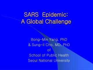 SARS  Epidemic:  A Global Challenge