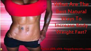What Are The Best Natural Ways To Increase Body Weight Fast?