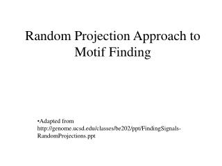 Random Projection Approach to Motif Finding