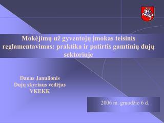 Danas Janulionis Dujų skyriaus vedėjas VKEKK