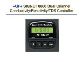 +GF+  SIGNET 8860 Dual  Channel Conductivity/Resistivity/TDS Controller