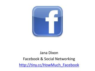 Jana Dixon Facebook & Social Networking tiny/HowMuch_Facebook