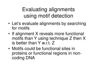 Evaluating alignments  using motif detection