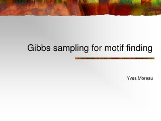 Gibbs sampling for motif finding