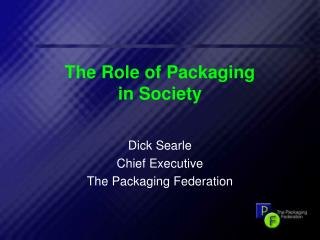 The Role of Packaging  in Society