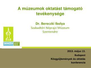 2013. május 13.  Budapest Közgyűjtemények és oktatás konferencia