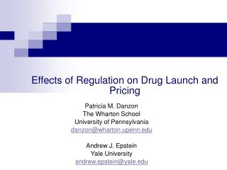 Effects of Regulation on Drug Launch and Pricing