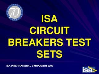 ISA  CIRCUIT BREAKERS TEST SETS