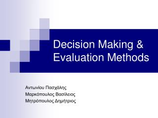 Decision Making & Evaluation Methods