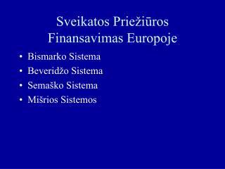 Sveikatos Priežiūros Finansavimas Europoje