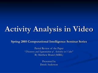 Activity Analysis in Video
