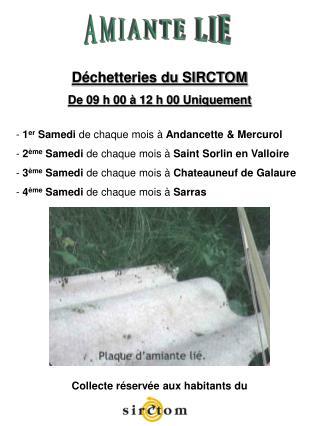 Déchetteries du SIRCTOM De 09 h 00 à 12 h 00 Uniquement