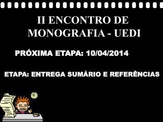 II ENCONTRO DE  MONOGRAFIA - UEDI