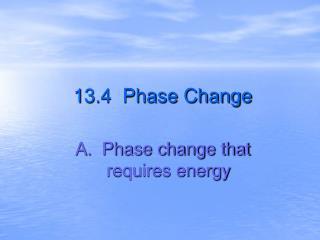 13.4  Phase Change