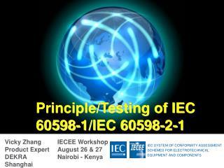 Principle/Testing of IEC 60598-1/IEC 60598-2-1