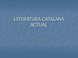 LITERATURA CATALANA ACTUAL