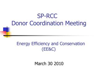 SP-RCC Donor Coordination Meeting Energy Efficiency and Conservation                        (EE&C)