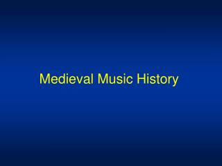 Medieval Music History