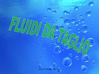 FLUIDI DA TAGLIO