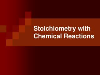 Stoichiometry with Chemical Reactions