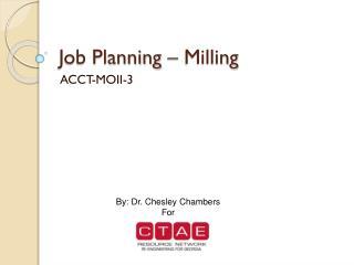 Job Planning – Milling