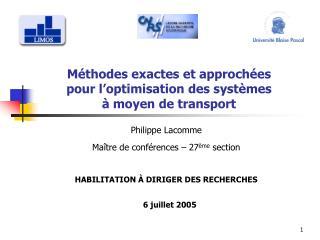 Méthodes exactes et approchées  pour l'optimisation des systèmes à moyen de transport