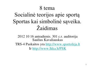 8 tema Socialinė teorijos apie sportą Sportas kai simbolinė sąveika. Žaidimas