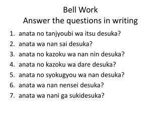Bell Work Answer the questions in writing