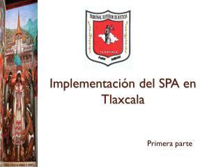 Implementación del SPA en Tlaxcala