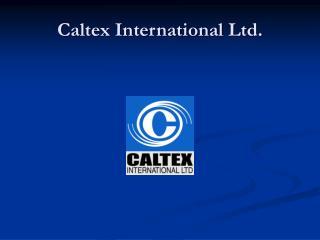 Caltex International Ltd.