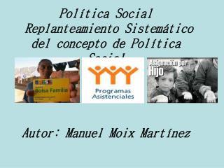 El objeto de la Política Social