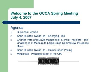 Welcome to the OCCA Spring Meeting July 4, 2007