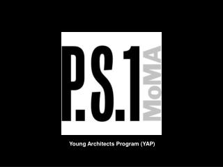 Young Architects Program (YAP)