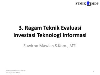 3.  Ragam Teknik Evaluasi Investasi Teknologi Informasi