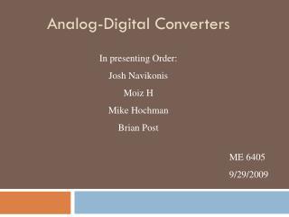 In presenting Order: Josh Navikonis Moiz H Mike Hochman Brian Post